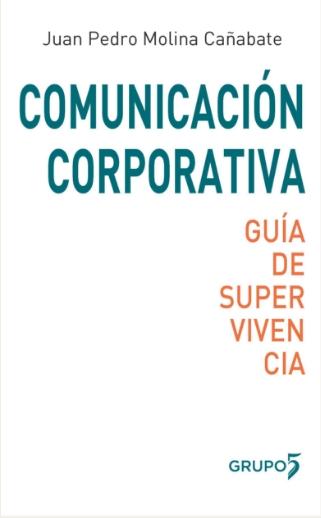 Comunicación Corporativa. Guía supervivencia